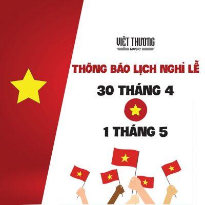 THÔNG BÁO LỊCH NGHỈ LỄ 30/4 & 1/5 2020 Việt Thương Music